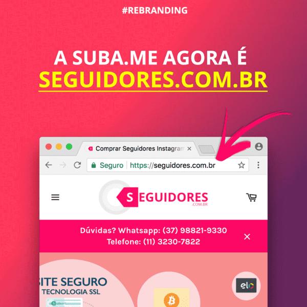 Suba.Me agora é: Seguidores.com.br #rebranding